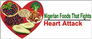 Nigerian foods that fight heart diseases